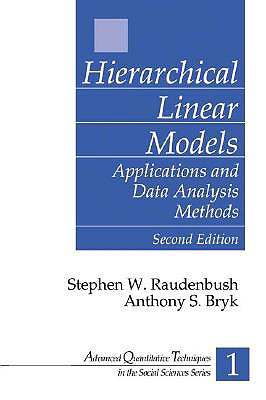 Hierarchical Linear Models By Raudenbush, Stephen W./ Bryk, Anthony S.