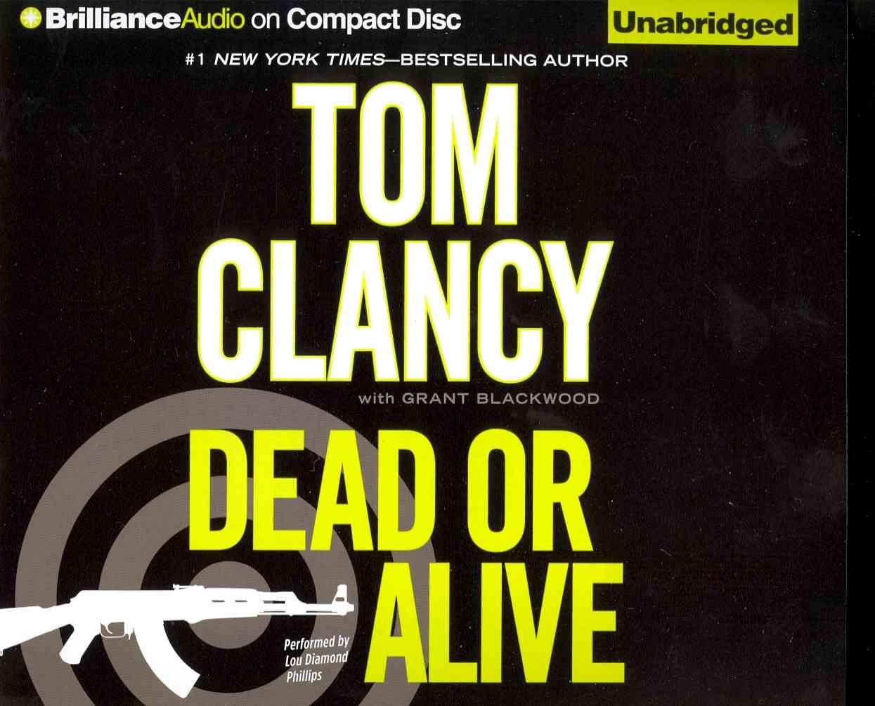 [CD] Dead or Alive By Clancy, Tom/ Phillips, Lou Diamond (NRT)
