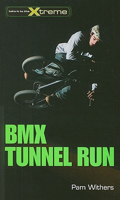 Bmx Tunnel Run By Withers, Pam